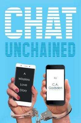 Chat Unchained: A Wireless Love Story (Paperback)