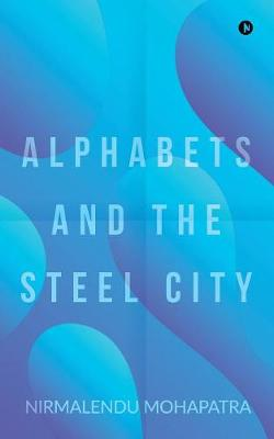 Alphabets and the Steel City (Paperback)