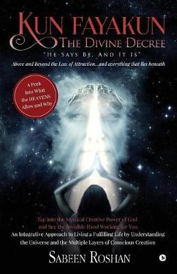 Kun Fayakun - The Divine Decree (Paperback)