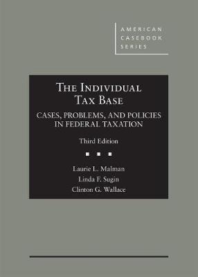 The Individual Tax Base, Cases, Problems, and Policies in Federal Taxation - CasebookPlus - American Casebook Series (Multimedia)