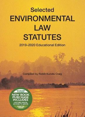 Selected Environmental Law Statutes, 2019-2020 Educational Edition - Selected Statutes (Paperback)