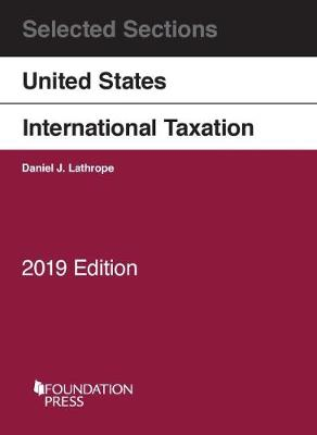 Selected Sections on United States International Taxation, 2019 - Selected Statutes (Paperback)
