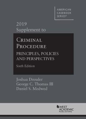 Criminal Procedure: Principles, Policies and Perspectives, 2019 Supplement - American Casebook Series (Paperback)