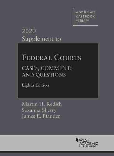 Federal Courts: Cases, Comments and Questions, 2020 Supplement - American Casebook Series (Paperback)