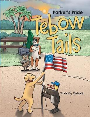 Tebow Tails: Parker's Pride (Paperback)