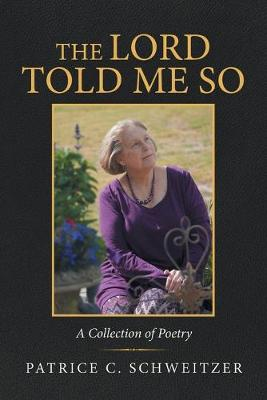 The Lord Told Me So: A Collection of Poetry (Paperback)