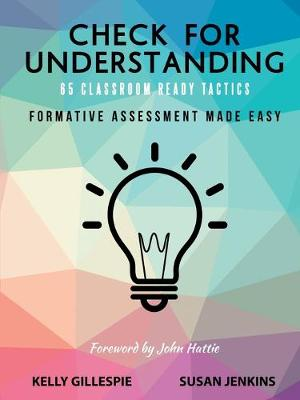 Check for Understanding 65 Classroom Ready Tactics: Formative Assessment Made Easy (Paperback)
