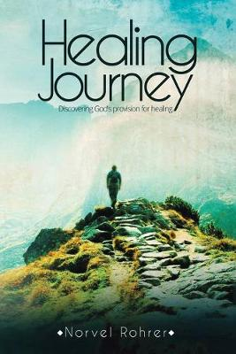 Healing Journey: Discovering God's Provision for Healing (Paperback)