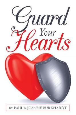 Guard Your Hearts (Paperback)