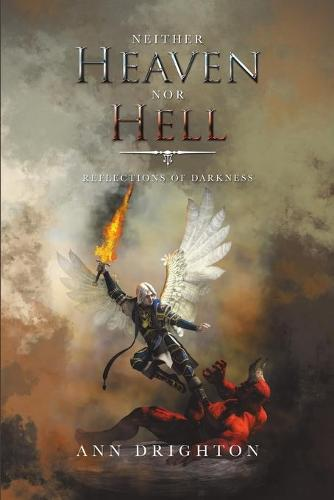Neither Heaven nor Hell: Reflections of Darkness (Paperback)
