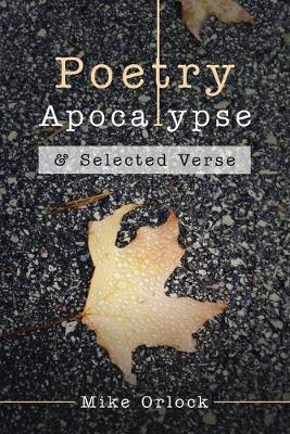 Poetry Apocalypse: & Selected Verse (Paperback)