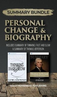 Summary Bundle: Personal Change & Biography - Readtrepreneur Publishing: Includes Summary of Thinking, Fast and Slow & Summary of Thomas Jefferson (Hardback)