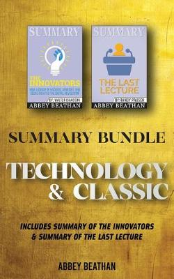 Summary Bundle: Technology & Classic: Includes Summary of The Innovators & Summary of The Last Lecture (Paperback)