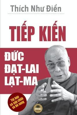 Tiếp kiến Đức Đạt-lai Lạt-ma: Bản in mau toan bộ (Paperback)