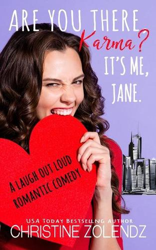 Are You There, Karma? It's Me, Jane.: A Laugh Out Loud Romantic Comedy - The Awkward Adventures of Jane Nash 1 (Paperback)