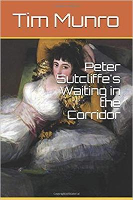 Peter Sutcliffe's Waiting in the Corridor (Paperback)