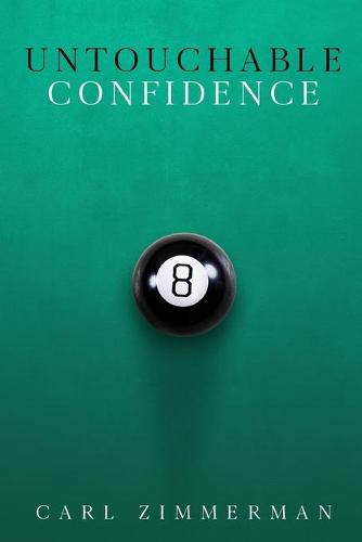 Untouchable Confidence: 100% Proven Methods to Overcome Anxiety, Thrive in Your Relationships, Conquer Panic, Rapid Relief from Toxic Stress, Release Fear & Intrusive Thoughts (Paperback)
