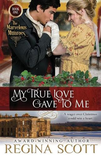 My True Love Gave to Me - The Marvelous Munroes 1 (Paperback)
