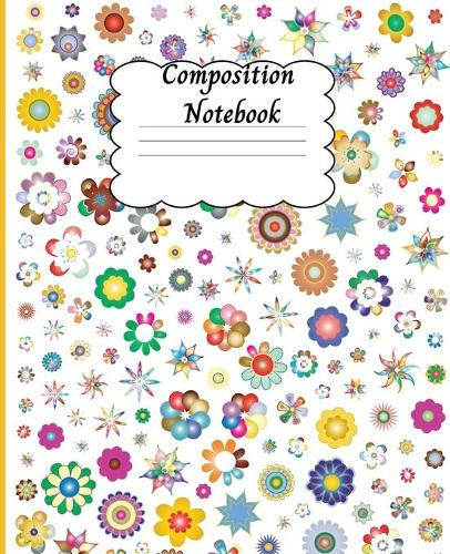 Composition Notebook: Amazing Wide Ruled Paper Notebook Journal - Wide Blank Lined Workbook for Teens, Kids, Boys and Girls with Cute Design (Paperback)