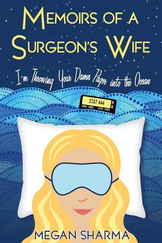 Memoirs of a Surgeon's Wife: I'm Throwing Your Damn Pager into the Ocean (Paperback)