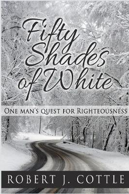 Fifty Shades of White: One Man's Quest for Righteousness (Paperback)