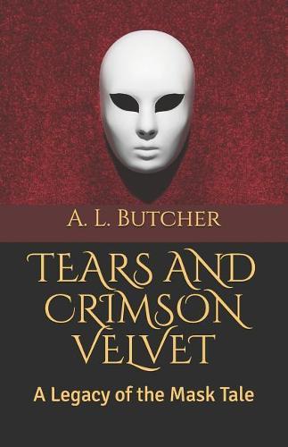 Tears and Crimson Velvet - Legacy of the Mask 2 (Paperback)