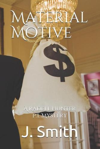 Material Motive - A Radell Hunter P.I. Mystery 1 (Paperback)