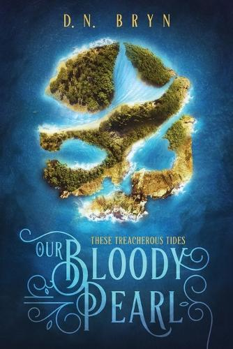 Our Bloody Pearl - These Treacherous Tides 1 (Paperback)
