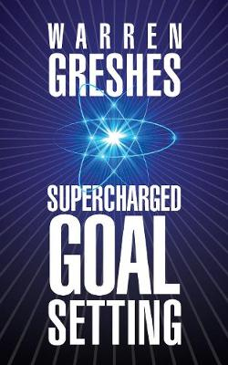 Supercharged Goal Setting (Paperback)