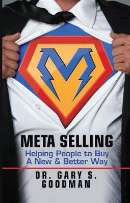 Meta Selling: Helping People to Buy a New & Better Way (Paperback)