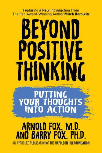 Beyond Positive Thinking: Putting Your Thoughts Into Action: Putting Your Thoughts Into Action (Paperback)