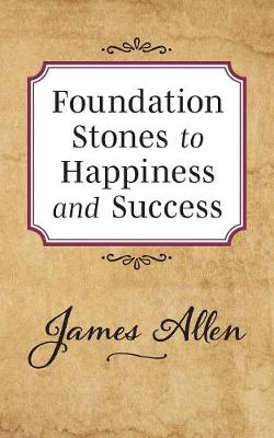 Foundation Stones to Happiness and Success (Paperback)