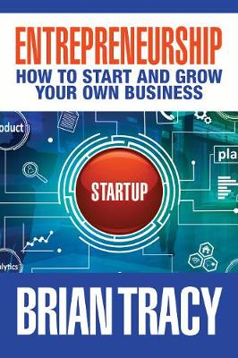 Entrepreneurship: How to Start and Grow Your Own Business (Hardback)