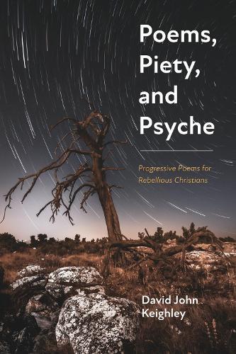 Poems, Piety, and Psyche (Hardback)