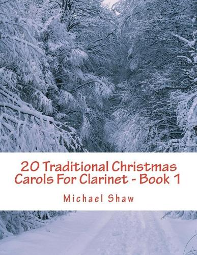 20 Traditional Christmas Carols For Clarinet - Book 1: Easy Key Series For Beginners - 20 Traditional Christmas Carols for Clarinet 1 (Paperback)