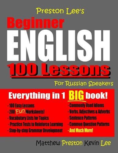 Preston Lee's Beginner English 100 Lessons For Russian Speakers - Preston Lee's English for Russian Speakers (Paperback)