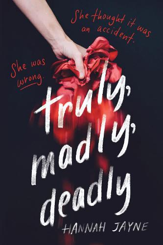 Truly, Madly, Deadly (Paperback)