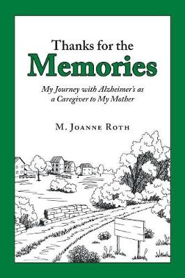 Thanks for the Memories: My Journey with Alzheimer's as a Caregiver to My Mother (Paperback)
