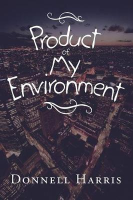 Product of My Environment (Paperback)