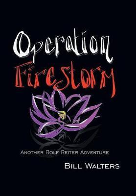 Operation Firestorm: Another Rolf Reiter Adventure (Hardback)