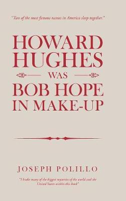 Howard Hughes Was Bob Hope in Make-Up (Hardback)