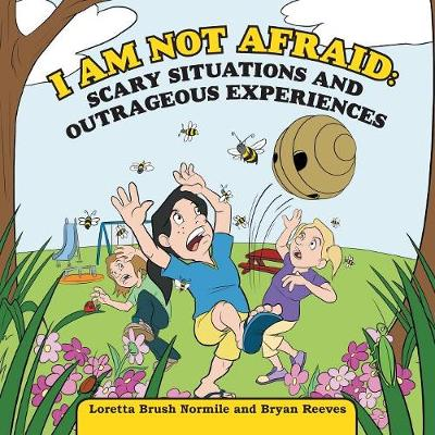 I Am Not Afraid: Scary Situations and Outrageous Experiences (Paperback)