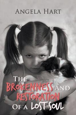 The Brokenness and Restoration of a Lost Soul (Paperback)