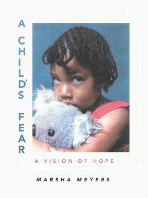 A Child's Fear: A Vision of Hope (Paperback)