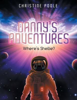 Danny's Adventures: Where's Shellie? (Paperback)