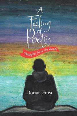 A Feeling of Poetry: Thoughts from the Inside (Paperback)
