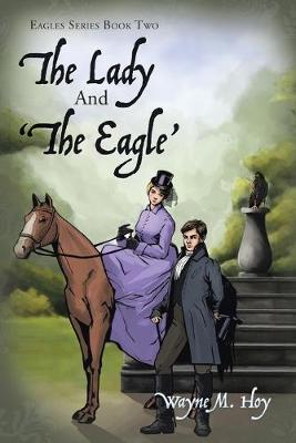 The Lady and 'The Eagle': Eagles Series Book Two (Paperback)
