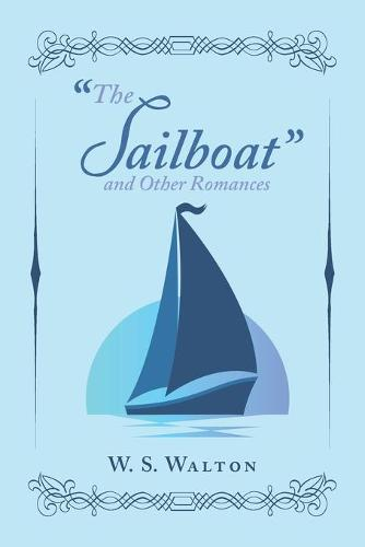"""The Sailboat"" and Other Romances (Paperback)"