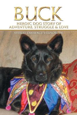 Buck: Heroic Dog Story of Adventure, Struggle & Love (Paperback)