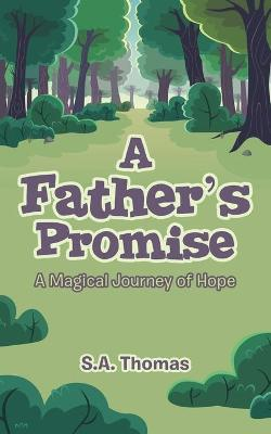 A Father's Promise: A Magical Journey of Hope (Paperback)